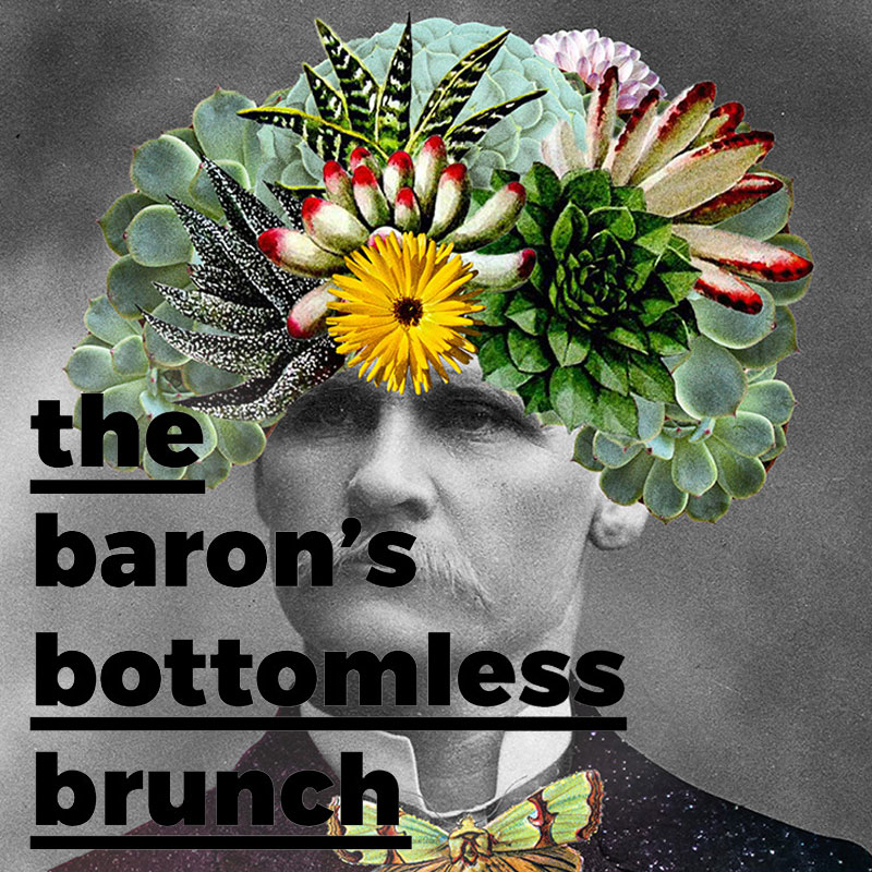 THE BARON'S BOTTOMLESS BRUNCH